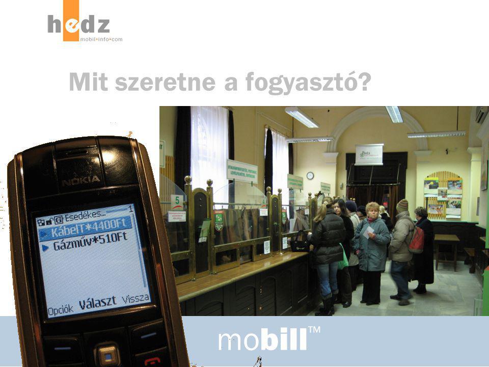 © 2006-2007, Hedz Magyarország Kft.2007 / 2 / 2 11 ■ Használná a mobilját számlaértesítők fogadására és számlák fizetésre.