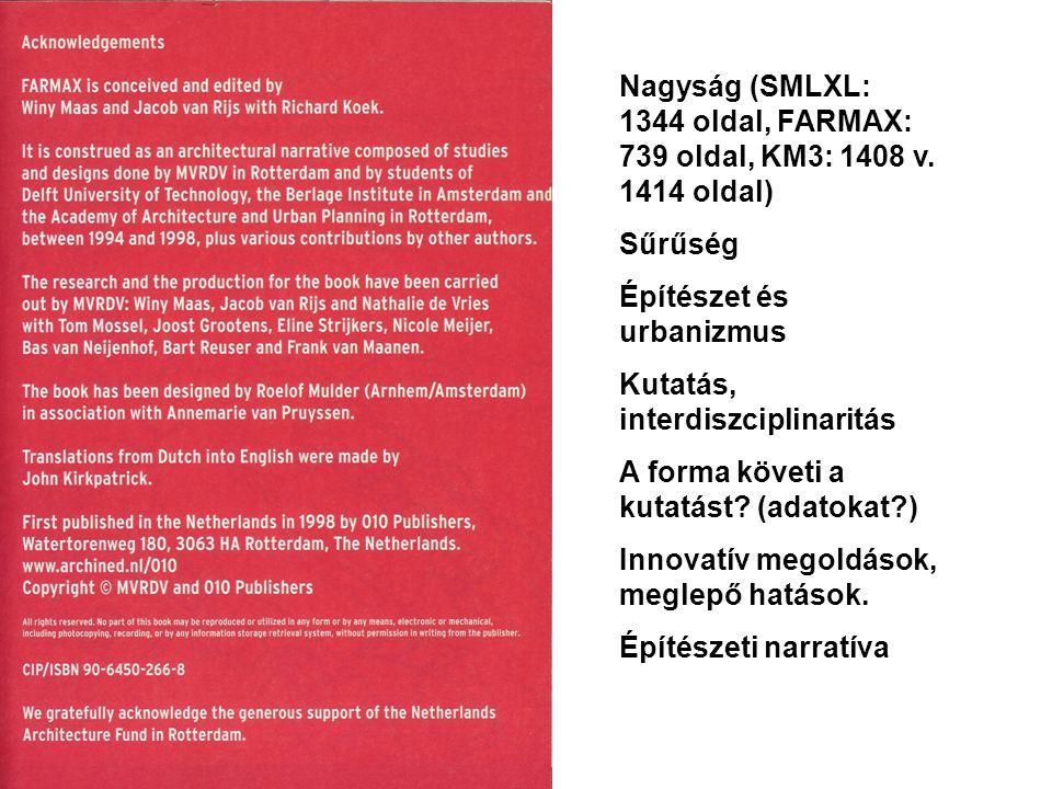 Nagyság (SMLXL: 1344 oldal, FARMAX: 739 oldal, KM3: 1408 v.