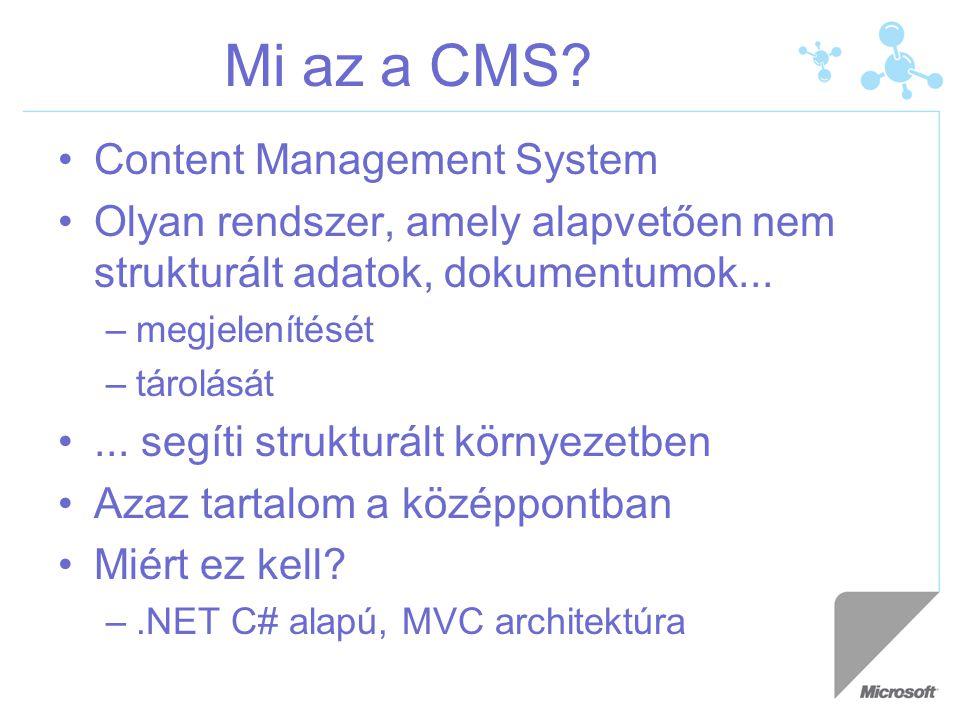 Mi az a CMS? Content Management System Olyan rendszer, amely alapvetően nem strukturált adatok, dokumentumok... –megjelenítését –tárolását... segíti s