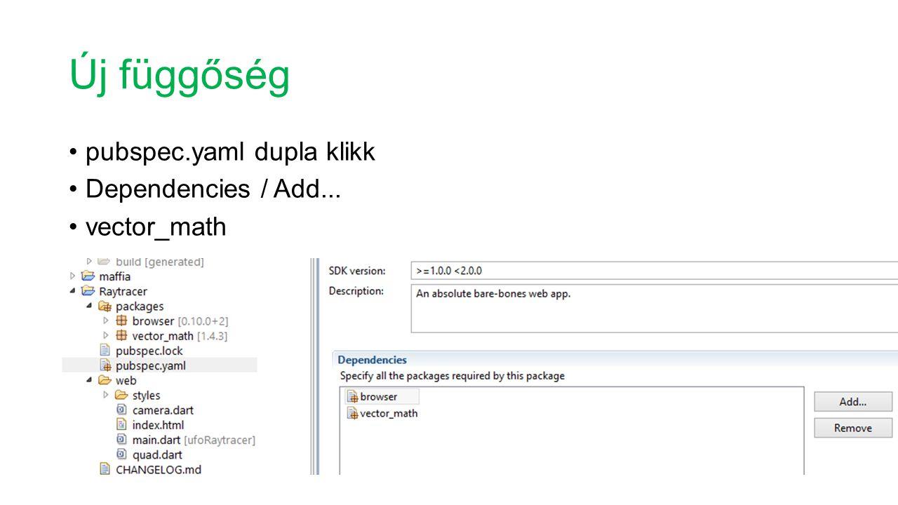 Új függőség pubspec.yaml dupla klikk Dependencies / Add... vector_math