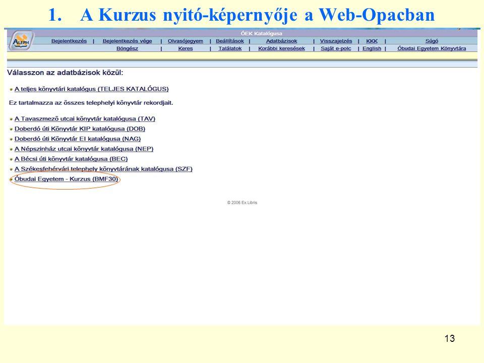 1.A Kurzus nyitó-képernyője a Web-Opacban 13