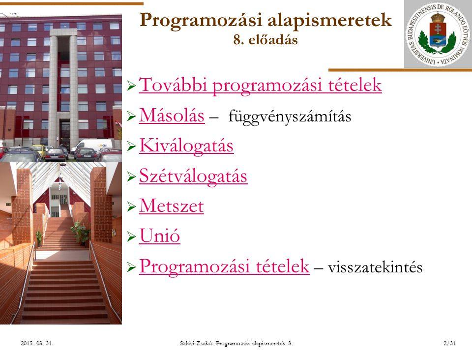 ELTE Szlávi-Zsakó: Programozási alapismeretek 8.2/312015.