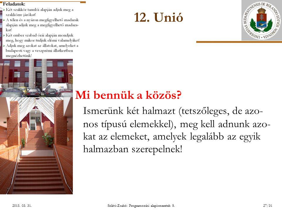 ELTE Szlávi-Zsakó: Programozási alapismeretek 8.27/312015.