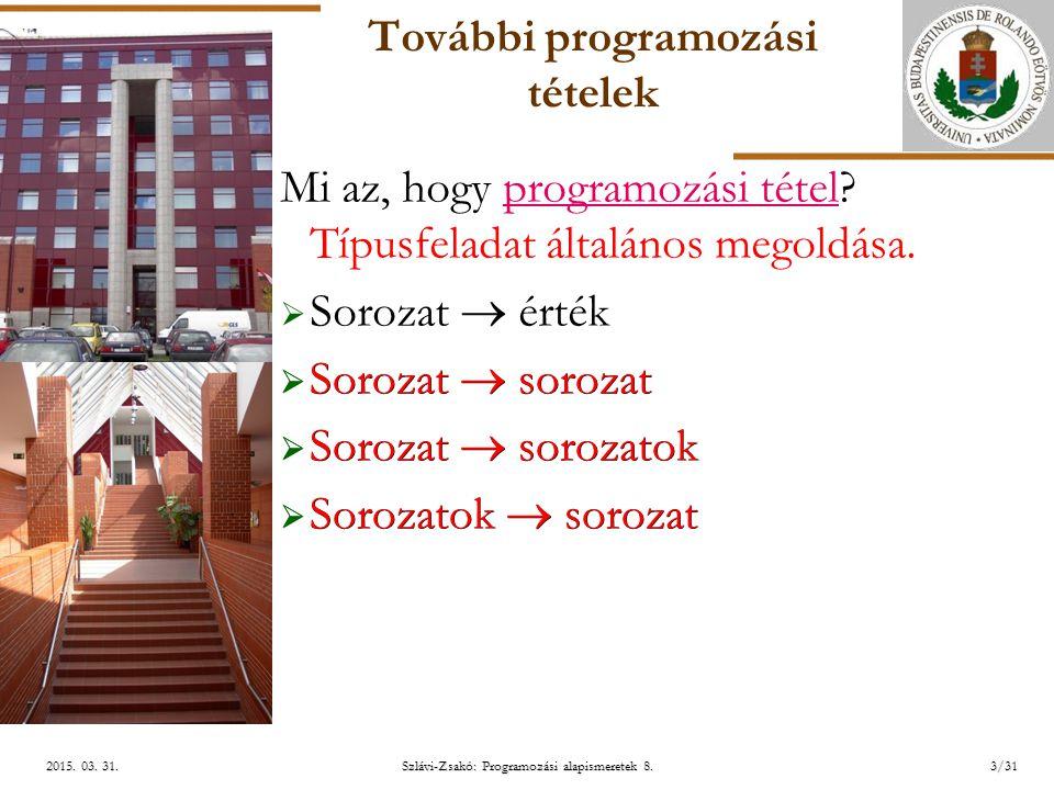 ELTE Szlávi-Zsakó: Programozási alapismeretek 8.3/312015.