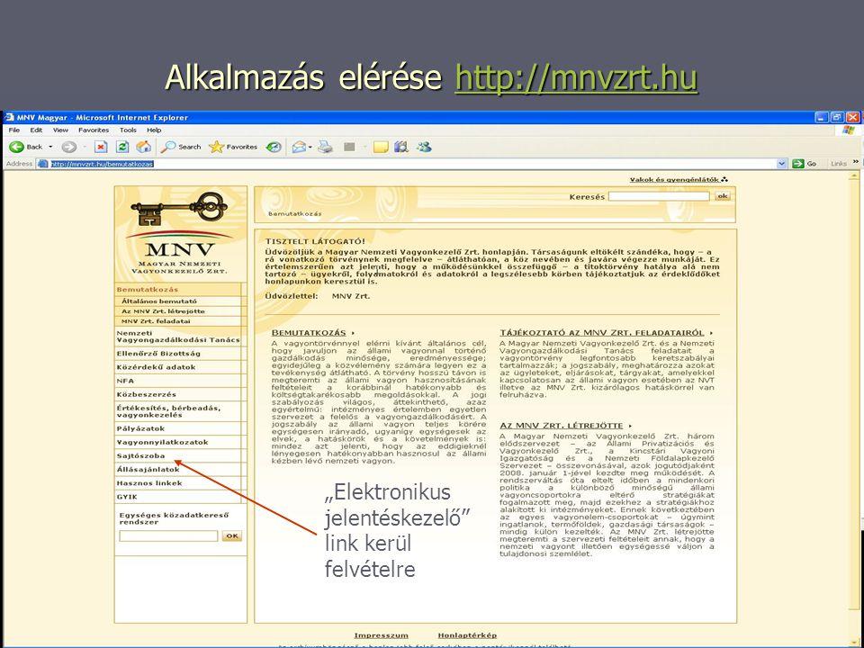 """Alkalmazás elérése http://mnvzrt.hu http://mnvzrt.hu """"Elektronikus jelentéskezelő link kerül felvételre"""