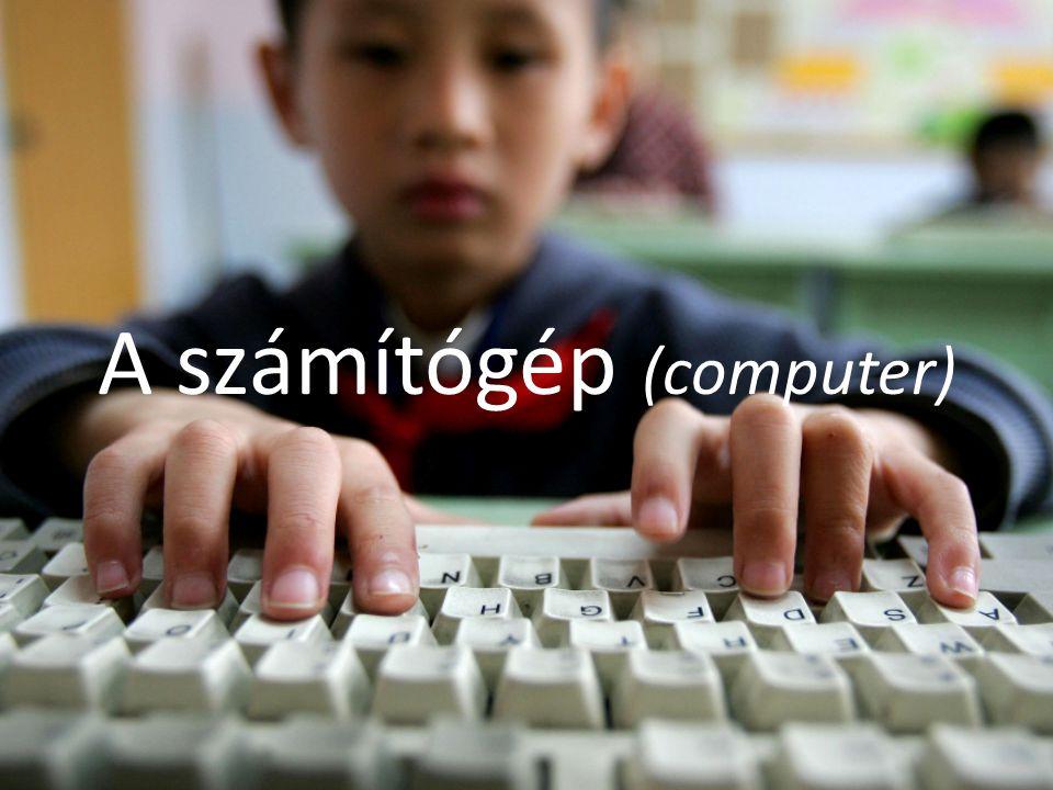 Számítógép Olyan elektronikus gép, amely képes bemenő adatok fogadására, ezeken különféle, előre programozott műveletek végrehajtására, illetve az eredményül kapott adatok kivitelére.