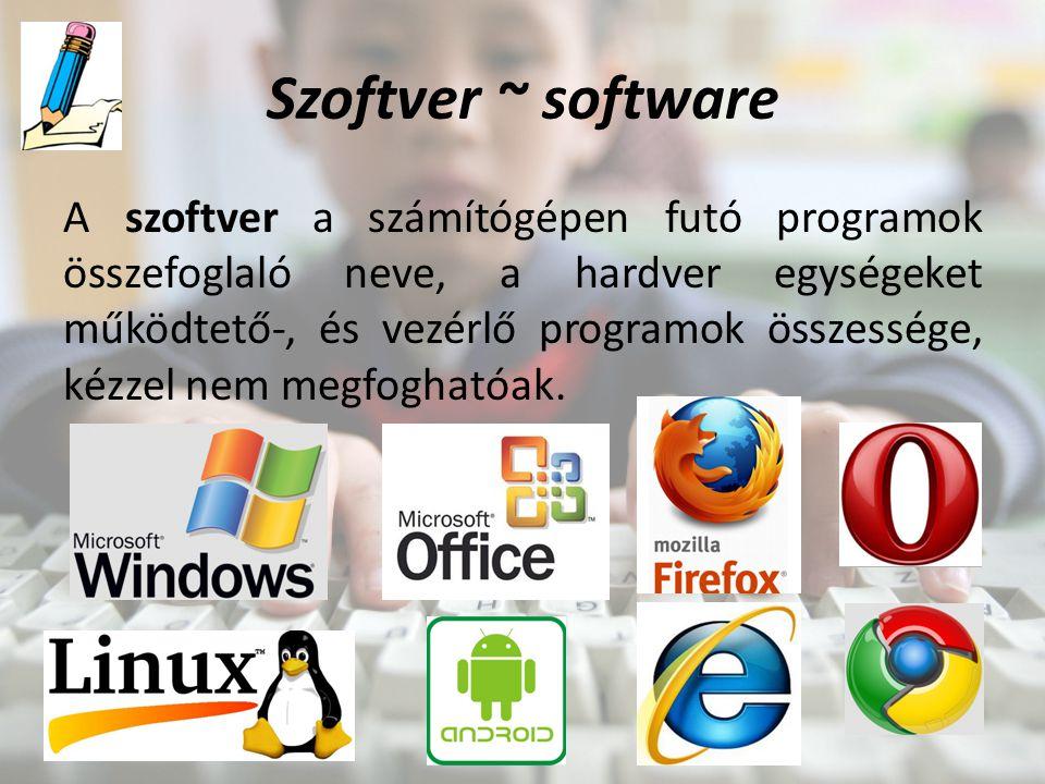 Szoftverek fajtái Operációs rendszerek (Windows, Linux, Android) Irodai szoftverek (szövegszerkesztő (Word), táblázatkezelő (Excel), prezentációkészítő (PowerPoint) stb.) Grafikai szoftverek (Paint) Internetes böngészők (Mozilla Firefox, Internet Explorer, Opera, Google Chrome) Biztonsági programok (vírusirtók, tűzfal) Játékszoftverek Stb.