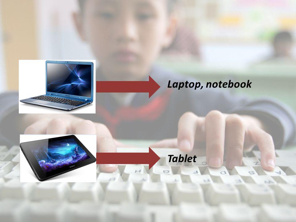 Laptop, notebook Tablet