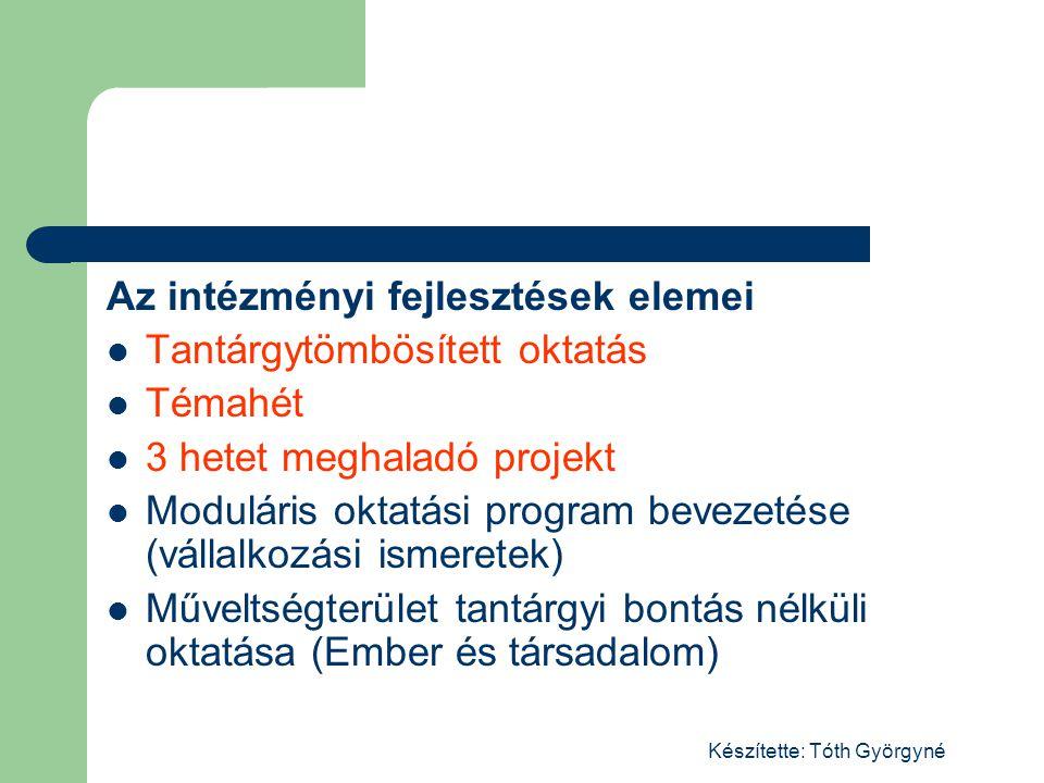 Készítette: Tóth Györgyné Tantárgytömbösített oktatás szakrendszerű Tantárgytömbösített oktatás a szakrendszerű oktatásban: A Kt.