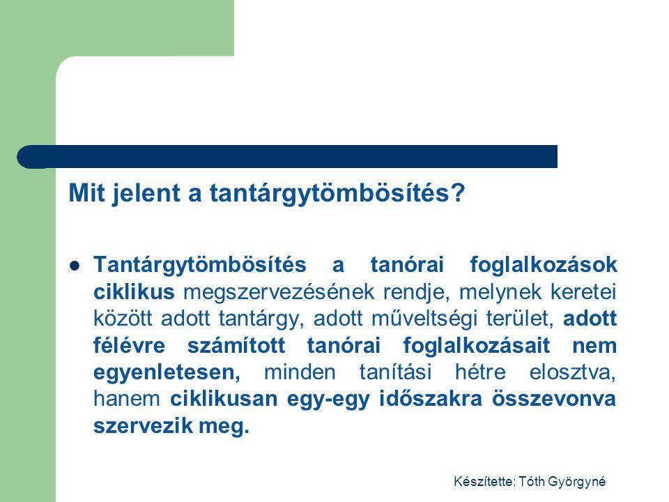 Készítette: Tóth Györgyné Mit jelent a tantárgytömbösítés.
