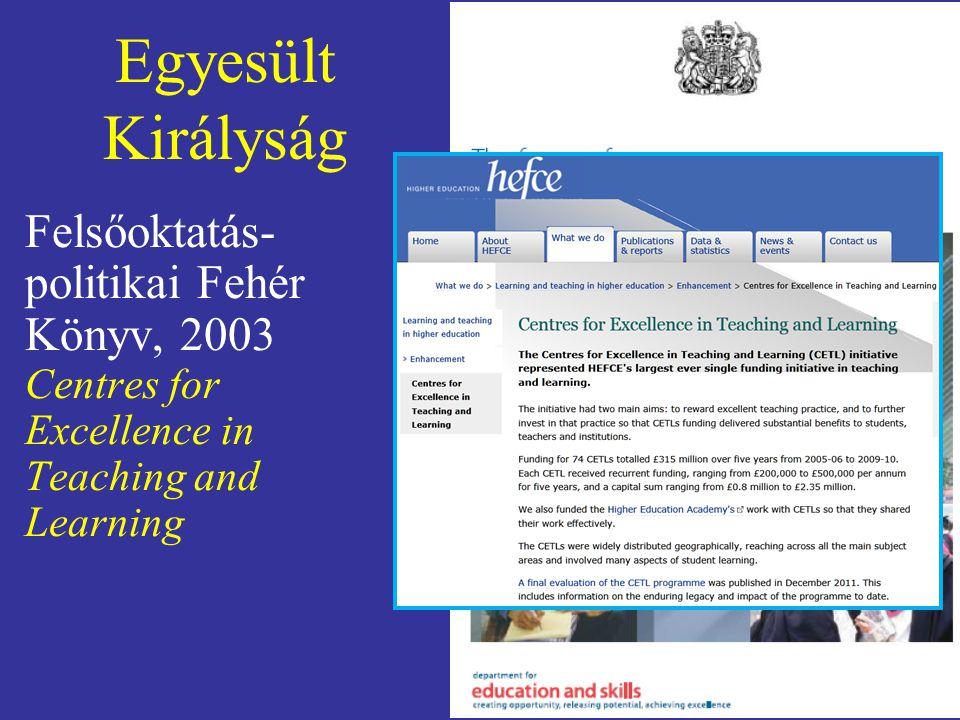 Egyesült Királyság Felsőoktatás- politikai Fehér Könyv, 2003 Centres for Excellence in Teaching and Learning