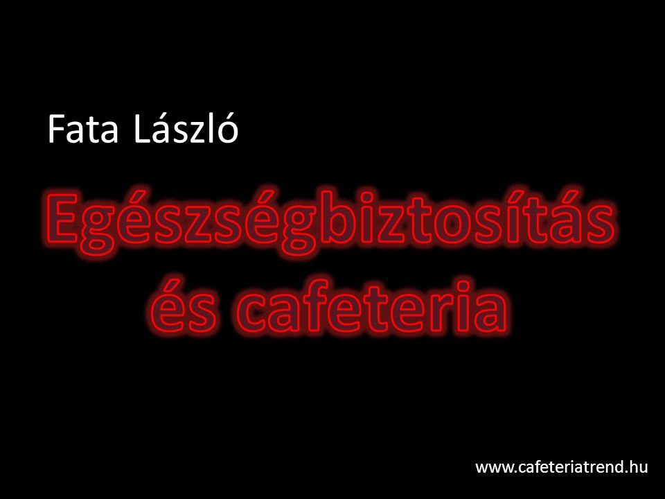 Fata László www.cafeteriatrend.hu