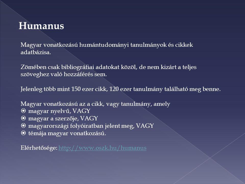 Humanus Magyar vonatkozású humántudományi tanulmányok és cikkek adatbázisa.