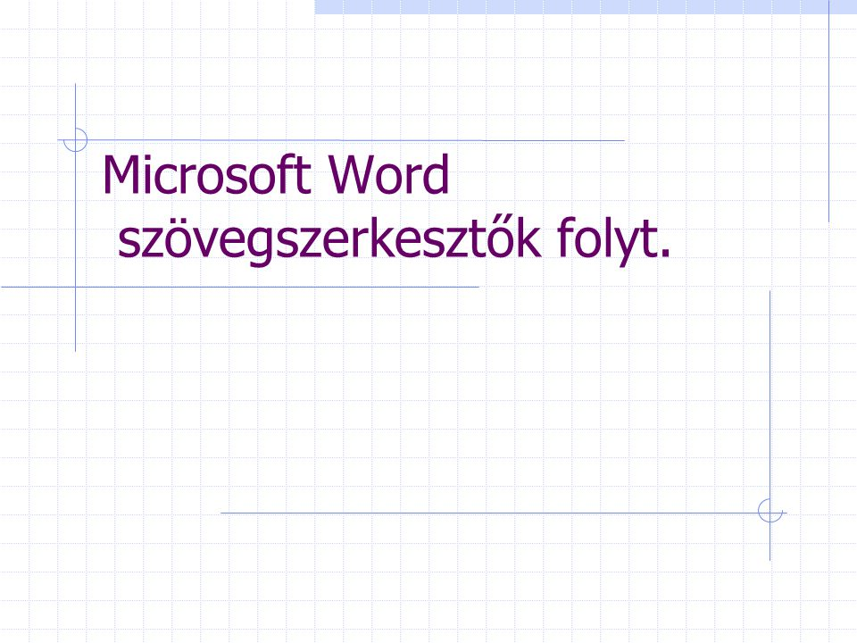 Microsoft Word szövegszerkesztők folyt.