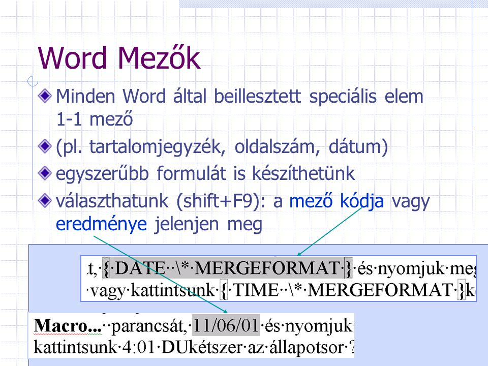 Word Mezők Minden Word által beillesztett speciális elem 1-1 mező (pl.