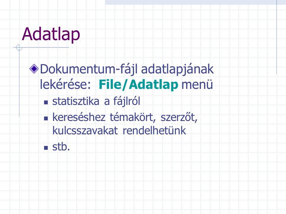Adatlap Dokumentum-fájl adatlapjának lekérése: File/Adatlap menü statisztika a fájlról kereséshez témakört, szerzőt, kulcsszavakat rendelhetünk stb.
