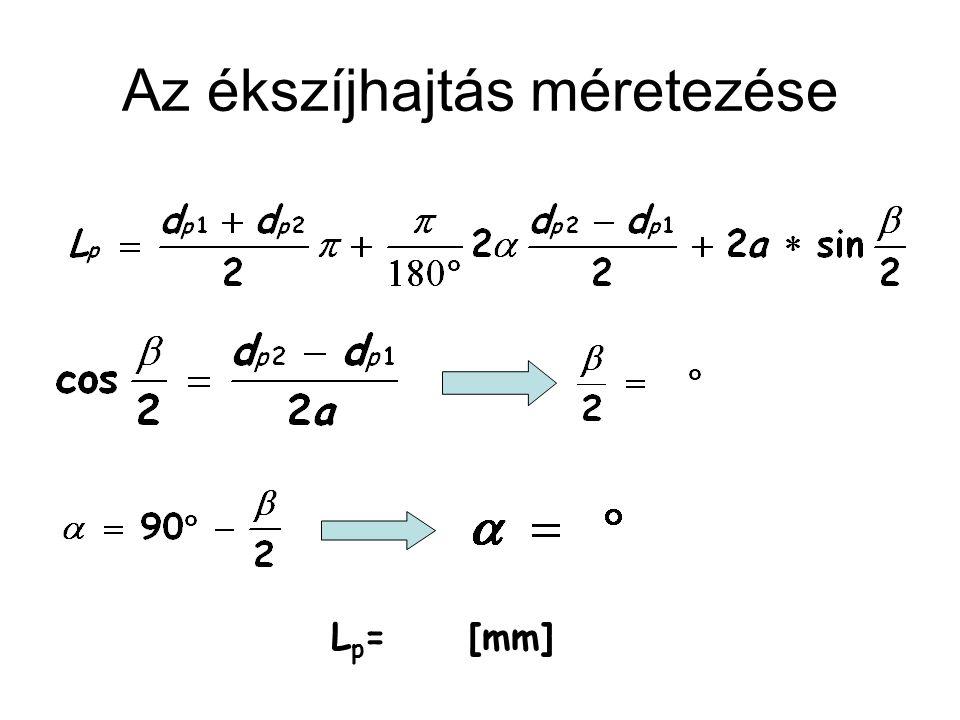 Az ékszíjhajtás méretezése L p = [mm]