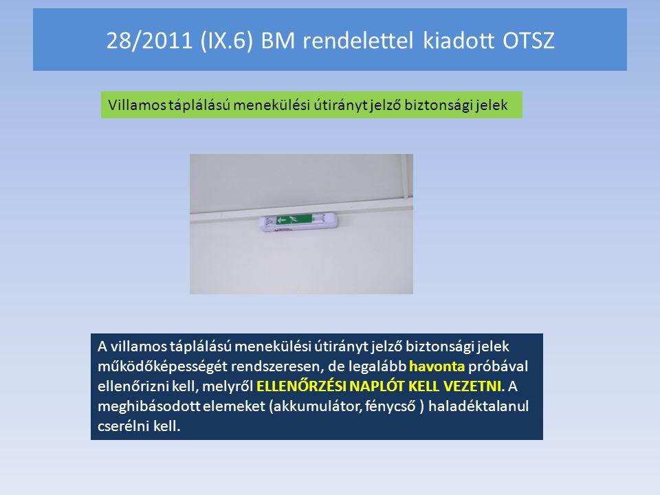 28/2011 (IX.6) BM rendelettel kiadott OTSZ Villamos táplálású menekülési útirányt jelző biztonsági jelek A villamos táplálású menekülési útirányt jelz