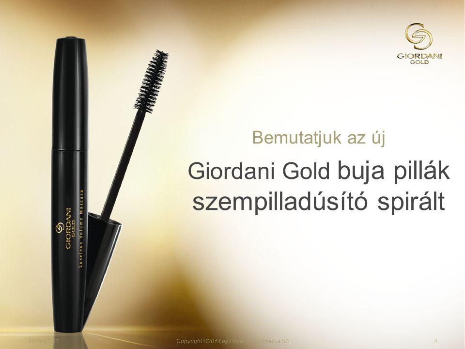 42015-03-31Copyright ©2014 by Oriflame Cosmetics SA Bemutatjuk az új Giordani Gold buja pillák szempilladúsító spirált