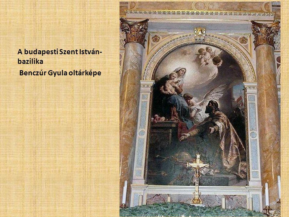 A budapesti Szent István- bazilika Benczúr Gyula oltárképe
