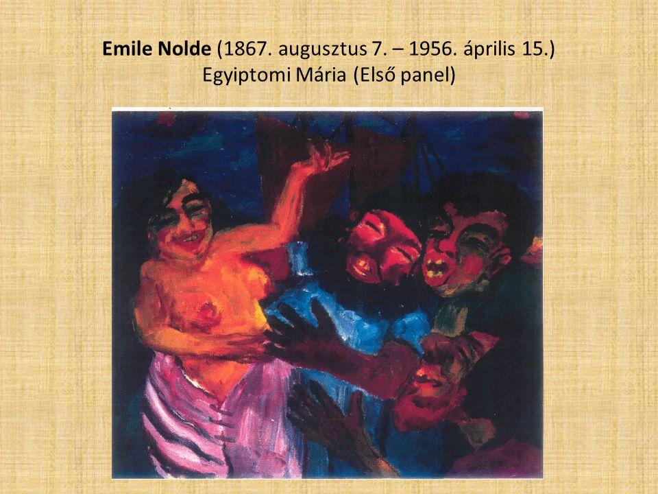 Emile Nolde (1867. augusztus 7. – 1956. április 15.) Egyiptomi Mária (Első panel)