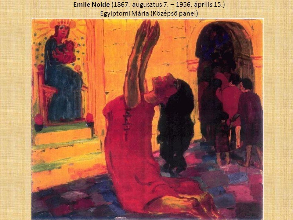 Emile Nolde (1867. augusztus 7. – 1956. április 15.) Egyiptomi Mária (Középső panel)