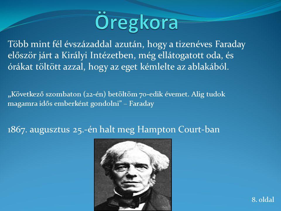 Forrás: http://hu.wikipedia.org/wiki/Michael_Faraday 9. oldal