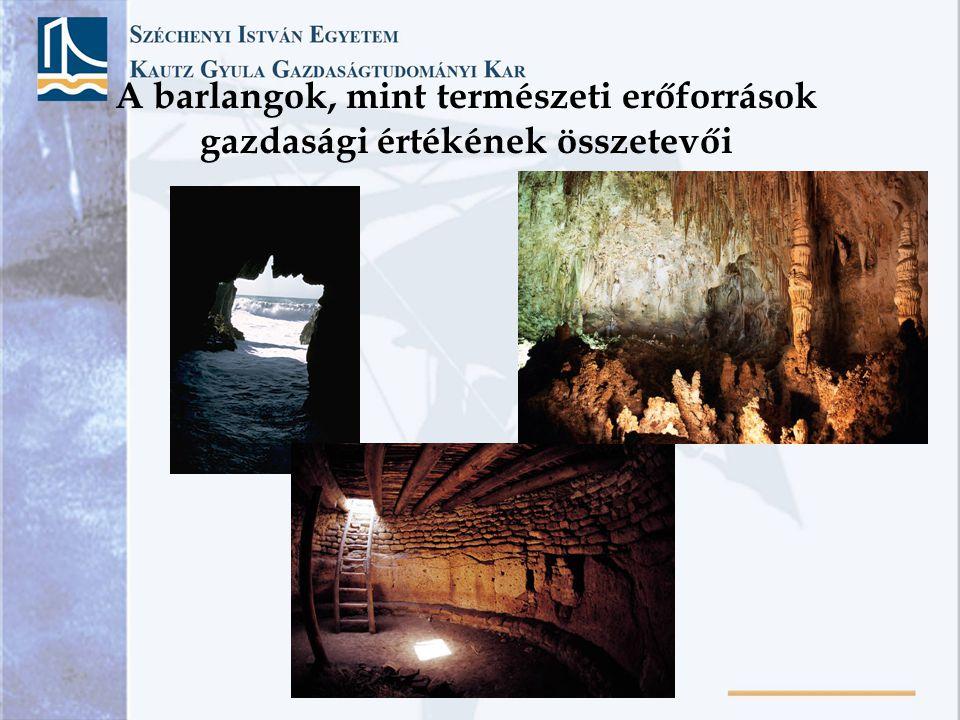 A barlangok, mint természeti erőforrások gazdasági értékének összetevői