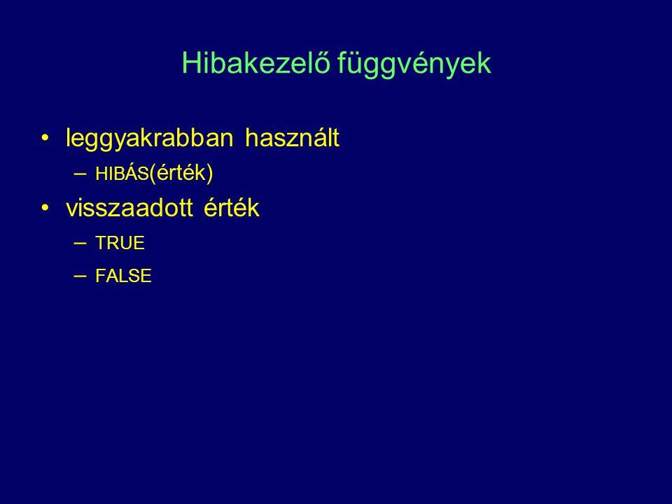 Hibakezelő függvények leggyakrabban használt – HIBÁS (érték) visszaadott érték – TRUE – FALSE