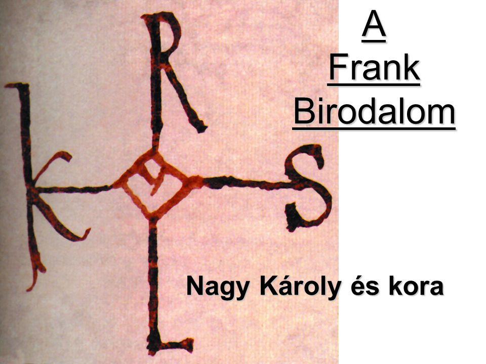 Meroving-dinasztia A frank állam kialakulása Meroving-dinasztia V.