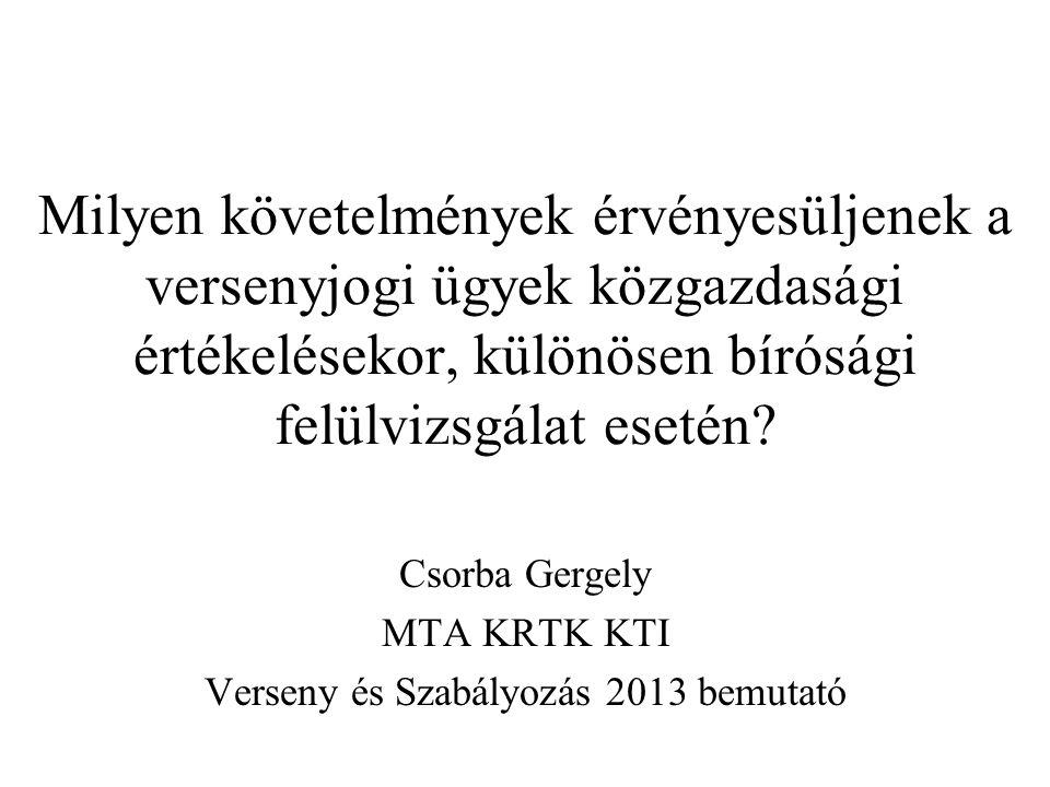 2 Bevezetés A közgazdasági elemzés szerepe egyre erősebb a versenyjogi ügyek értékelésekor, habár a szerepe még mindig kiegészítő A hatásalapú megközelítés egyre határozottabban megjelenik az EU Bizottság és nemzeti hatóságok gyakorlatában és döntéseiben –Különösen összefonódások érékelésekor –2011 EC Best practices for the submission of economic evidence & data collection A cikk két fő (összekapcsolódó) kérdést kíván bemutatni: 1.Milyen sztenderdeket lehet és kell a bíróságoknak alkalmaznia egy adott ügy felülvizsgálatakor az abban megjelenő közgazdasági elemzéssel szemben.