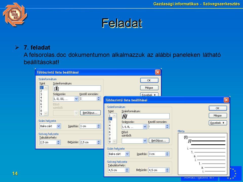 Gazdasági informatikus - Szövegszerkesztés 14 FeladatFeladat  7.