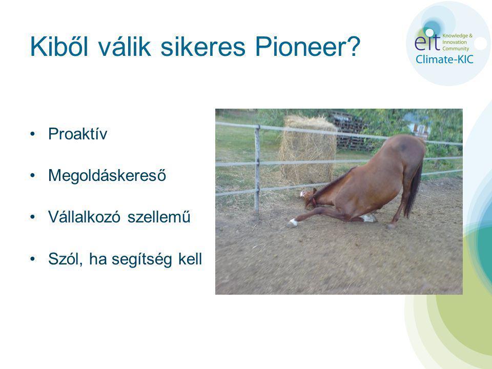 Kiből válik sikeres Pioneer? Proaktív Megoldáskereső Vállalkozó szellemű Szól, ha segítség kell