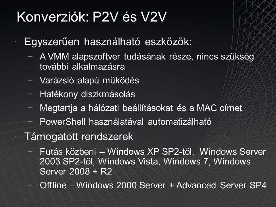  Egyszerűen használható eszközök: −A VMM alapszoftver tudásának része, nincs szükség további alkalmazásra −Varázsló alapú működés −Hatékony diszkmáso