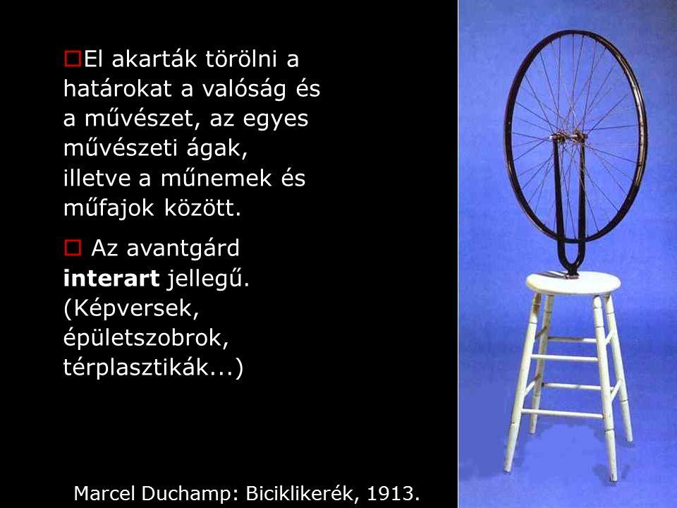 Marcel Duchamp: Biciklikerék, 1913.  El akarták törölni a határokat a valóság és a művészet, az egyes művészeti ágak, illetve a műnemek és műfajok kö