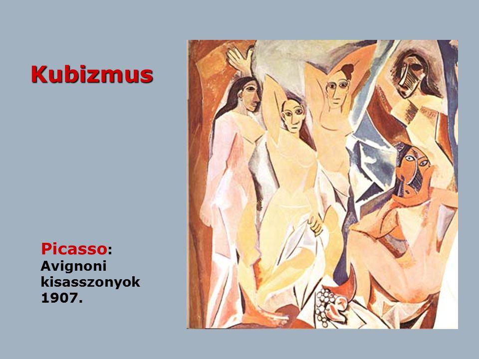 Kubizmus Picasso : Avignoni kisasszonyok 1907.