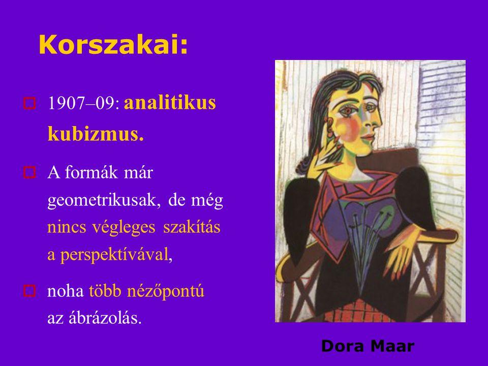 Korszakai:  1907–09: analitikus kubizmus.  A formák már geometrikusak, de még nincs végleges szakítás a perspektívával,  noha több nézőpontú az ábr