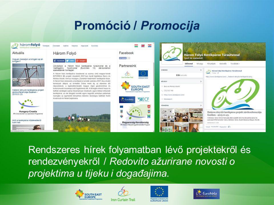 Promóció / Promocija Rendszeres hírek folyamatban lévő projektekről és rendezvényekről / Redovito ažurirane novosti o projektima u tijeku i događajima.