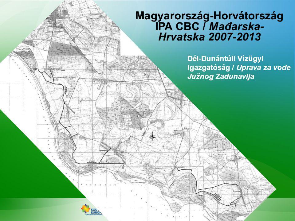 Dél-Dunántúli Vízügyi Igazgatóság / Uprava za vode Južnog Zadunavlja Magyarország-Horvátország IPA CBC / Mađarska- Hrvatska 2007-2013