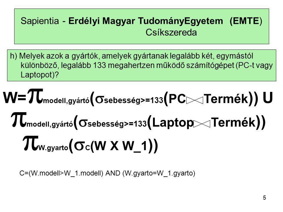 6 Sapientia - Erdélyi Magyar TudományEgyetem (EMTE) Csíkszereda i) Melyik gyártó gyártja a leggyorsabb számítógépet (PC-t vagy laptopot).