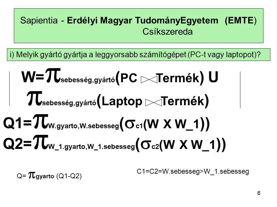 27 Sapientia - Erdélyi Magyar TudományEgyetem (EMTE) Csíkszereda Összesítések Valódi adatbázis-lekérdezőnyelvek lehetővé teszik az ú.n.