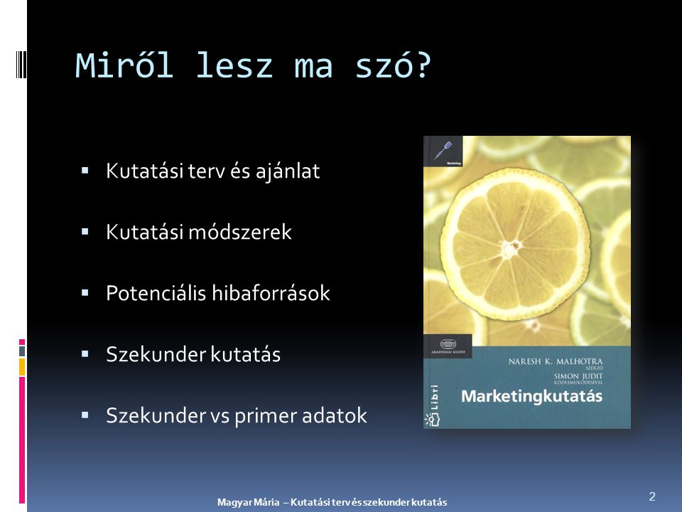"""""""A kutatási terv a marketingkutatási projekt szíve és lelke."""