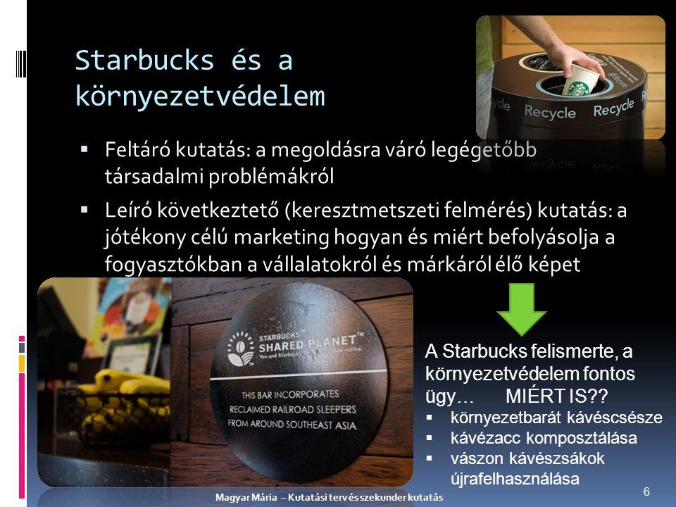 Starbucks és a környezetvédelem  Feltáró kutatás: a megoldásra váró legégetőbb társadalmi problémákról  Leíró következtető (keresztmetszeti felmérés