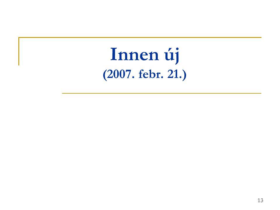13 Innen új (2007. febr. 21.)