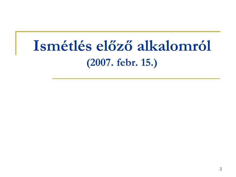 3 Ismétlés előző alkalomról (2007. febr. 15.)
