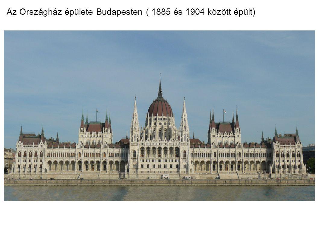 Az Országház épülete Budapesten (1885 és 1904 között épült)