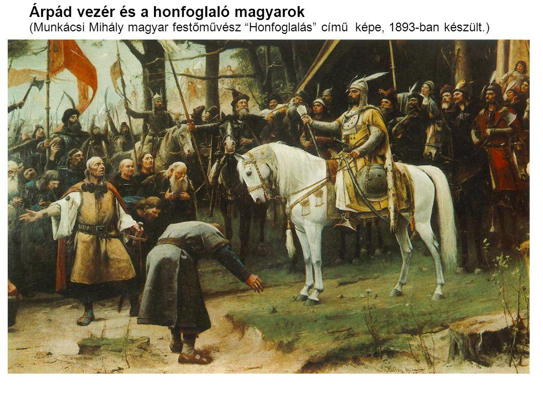 """Árpád vezér és a honfoglaló magyarok (Munkácsi Mihály magyar festőművész """"Honfoglalás"""" című képe, 1893-ban készült.)"""