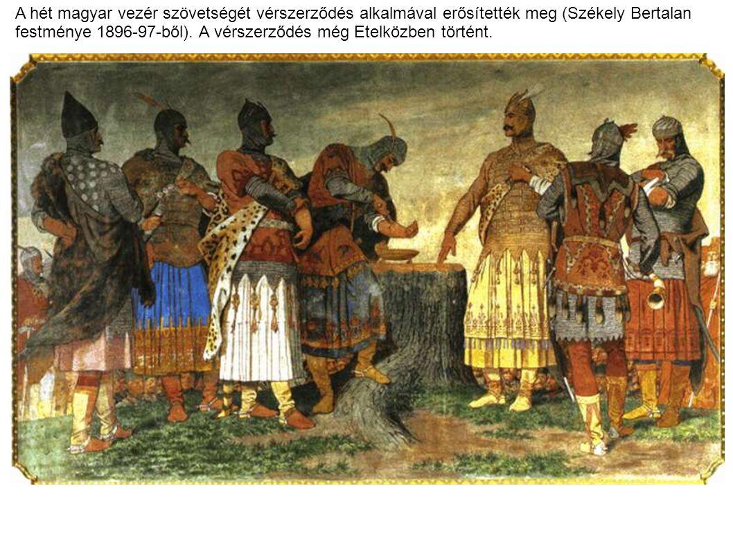 A hét magyar vezér szövetségét vérszerződés alkalmával erősítették meg (Székely Bertalan festménye 1896-97-ből). A vérszerződés még Etelközben történt