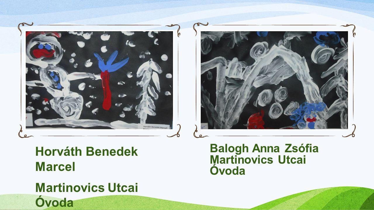 Horváth Benedek Marcel Martinovics Utcai Óvoda Balogh Anna Zsófia Martinovics Utcai Óvoda