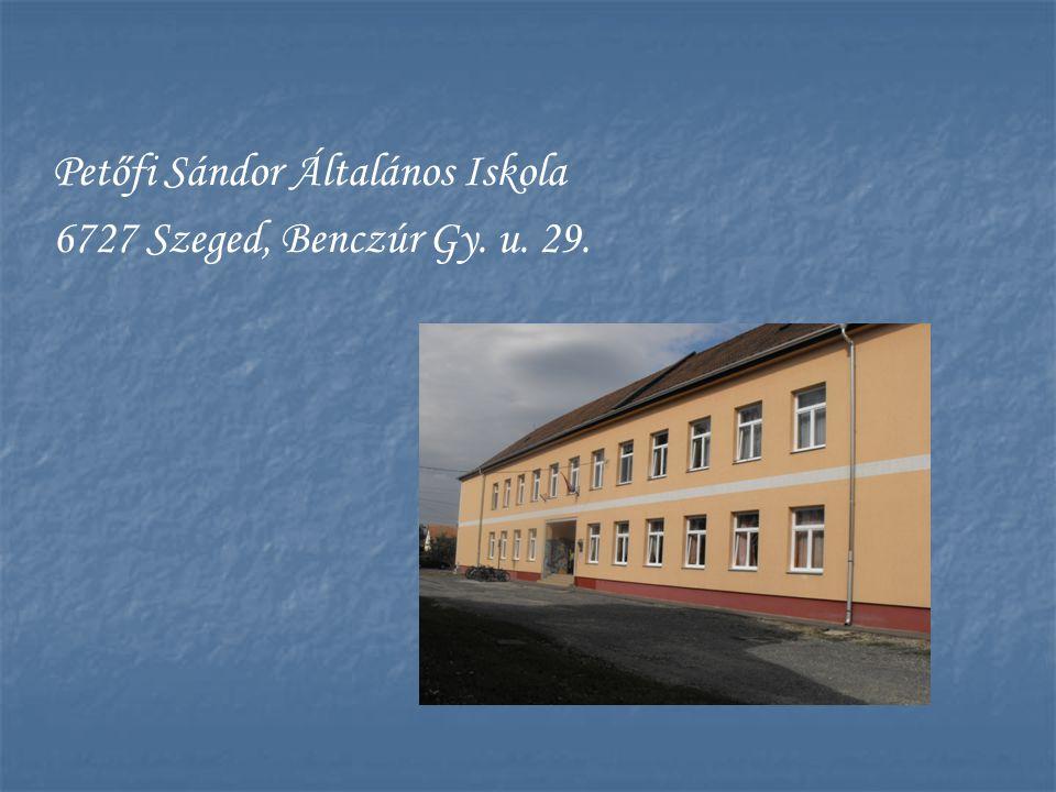 Petőfi Sándor Általános Iskola 6727 Szeged, Benczúr Gy. u. 29.